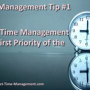 Time Management Tip #1 – Make Time Management Your First Priority