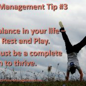 Time Management Tip #3 – Get Balance In Your Life!